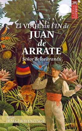 VIAJE SIN FIN DE JUAN DE ARRATE, EL