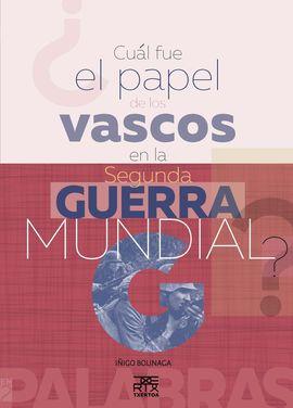 CUÁL FUE EL PAPEL DE LOS VASCOS EN LA SEGUNDA GUERRA MUNDIAL