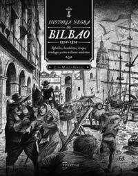 HISTORIA NEGRA DE BILBAO 1550-1810