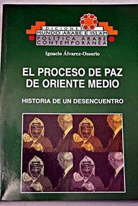 PROCESO DE PAZ DE ORIENTE MEDIO, EL