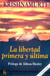 LIBERTAD PRIMERA Y ULTIMA, LA