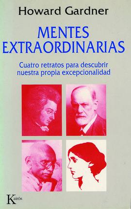MENTES EXTRAORDINARIAS : CUATRO RETRATOS PARA DESCUBRIR NUESTRA PROPIA EXCEPCIONALIDAD