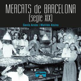 MERCATS DE BARCELONA. SEGLE XIX