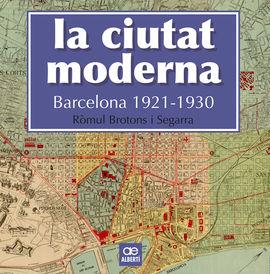 CIUTAT MODERNA (BARCELONA 1921-1930), LA