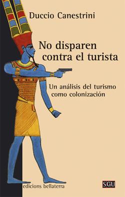 NO DISPAREN CONTRA EL TURISTA