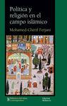 POLITICA Y RELIGION EN EL CAMPO ISLAMICO