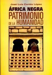 ÁFRICA NEGRA, PATRIMONIO DE LA HUMANIDAD