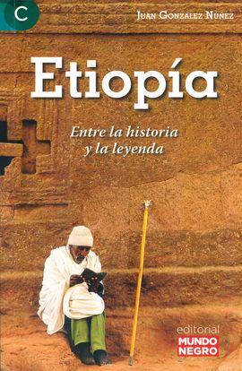 ETIOPÍA. ENTRE LA HISTORIA Y LA LEYENDA