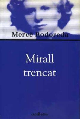 MIRALL TRENCAT, EL