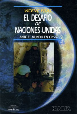 DESAFIO DE LAS NACIONES UNIDAS ENTRE EL MUNDO EN CRISIS, EL