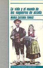 VIDA Y EL MUNDO DE LOS VAQUEIROS DE ALZADA, LA