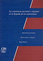 CONCIENCIA NACIONAL Y REGIONAL EN LA ESPAÑA DE LAS AUTONOMIAS