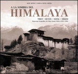 A LA SOMBRA DEL HIMALAYA. REPORTAJE FOTOGRAFICO DE JOHN CLAUDE WHITE (1883-1908)