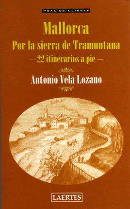 MALLORCA. POR LA SIERRA DE TRAMUNTANA -22 ITINERARIOS A PIE-