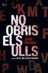 NO OBRIS ELS ULLS