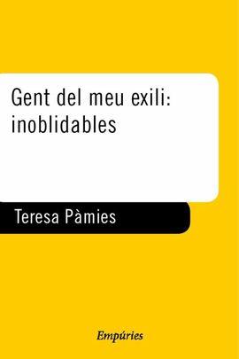 GENT DEL MEU EXILI: INOBLIDABLES