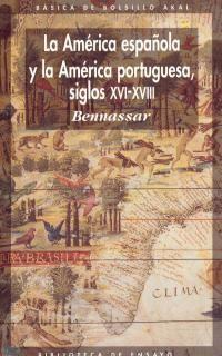 LA AMERICA ESPAÑOLA Y LA AMERICA PORTUGUESA. S. XVI-XVII
