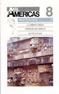 ARQUEOLOGIA II,AKAL AMERICAS 8