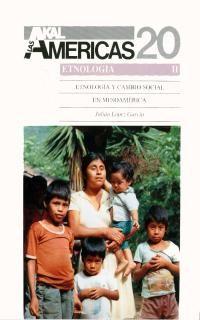 ETNOLOGIA Y CAMBIO SOCIAL EN MESOAMERICA