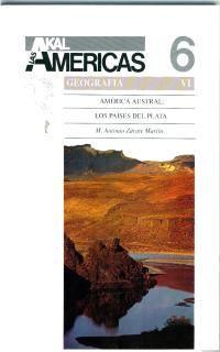 LAS AMERICAS 6. AMERICA AUSTRAL: LOS PAISES DEL PLATA