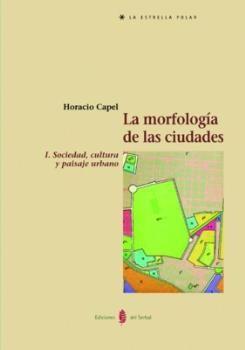 MORFOLOGÍA DE LAS CIUDADES, LA-TOMO I