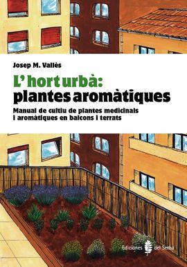 HORT URBÀ,L' . PLANTES AROMATIQUES