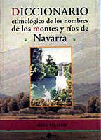 DIC. ETIMOLOGICO DE LOS NOMBRES DE LOS MONTES Y RIOS DE NAVARR