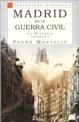 V.I MADRID EN LA GUERRA CIVIL. LA HISTORIA