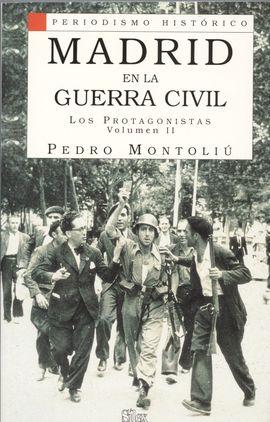 V.II MADRID EN LA GUERRA CIVIL. LOS PROTAGONISTAS