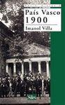 PAIS VASCO 1900 -SERIE HISTORIA