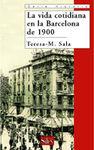 VIDA COTIDIANA EN LA BARCELONA DE 1900, LA