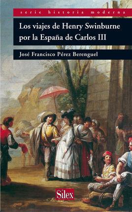 VIAJES DE HENRY SWINBURNE POR LA ESPA�A DE CARLOS III, LOS