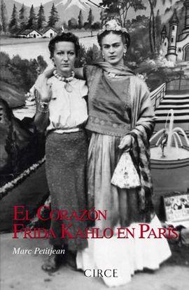 CORAZÓN, EL. FRIDA KAHLO EN PARÍS