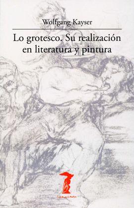 LO GROTESCO. SU REALIZACIÓN EN LITERATURA Y PINTURA