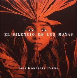 SILENCIO DE LOS MAYAS, EL