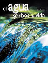 AGUA, EL. SORBOS DE VIDA