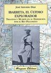 IBARRETA, EL ULTIMO EXPLORADOR