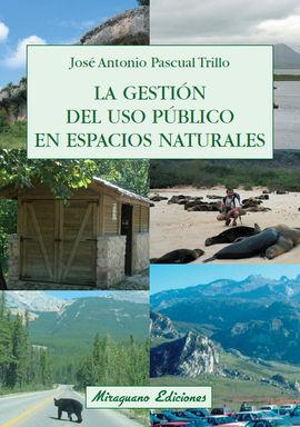 GESTION DEL USO PUBLICO EN ESPACIOS NATURALES, LA