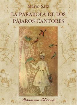 PARABOLA DE LOS PAJAROS CANTORES, LA