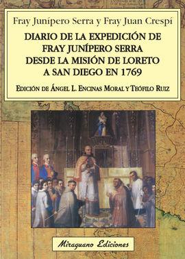 DIARIO DE LA EXPEDICI�N DE FRAY JUN�PERO SERRA DESDE LA MISI�N DE LORETO A SAN DIEGO EN 1769