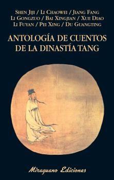 ANTOLOGÍA DE CUENTOS DE LA DINASTÍA TANG