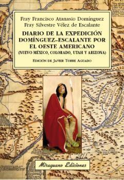DIARIO DE LA EXPEDICIÓN DOMÍNGUEZ-ESCALANTE POR EL OESTE AMERICANO