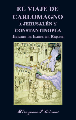VIAJE DE CARLOMAGNO A JERUSALÉN Y CONSTANTINOPLA, EL
