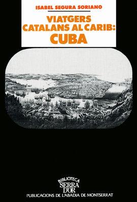 VIATGERS CATALANS AL CARIB: CUBA