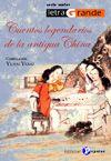 CUENTOS LEGENDARIOS DE LA ANTIGUA CHINA -LETRA GRANDE