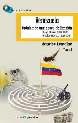 VENEZUELA CRONICA DE UNA DESESTABILIZACION I