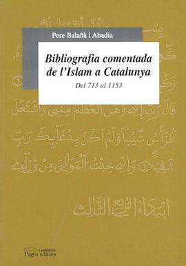 BIBLIOGRAFIA COMENTADA DE L'ISLAM A CATALUNYA