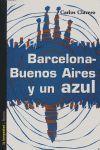 BARCELONA-BUENOS AIRES Y UN AZUL
