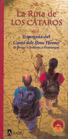 RUTA DE LOS CATAROS, LA. TOPOGUIA DEL CAMI DELS BONS HOMES