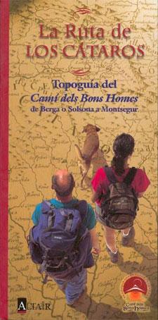 RUTA DE LOS CATÁROS, LA. TOPOGUÍA DEL CAMÍ DELS BONS HOMES